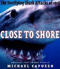 Close to Shore The Terrifying Shark Attacks of 1916