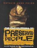 Encyclopedia of Preserved People Pickled, Frozen, and Mummified Corpses from Around the World