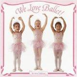 We Love Ballet! (Pictureback(R))