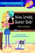 Miss Grubb, Super Sub! A Write-in Reader