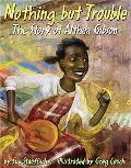 Nothing but Trouble The Story of Althea Gibson