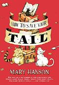 How to Save Your Tail* *if You Are a Rat Nabbed by Cats Who Really Like Stories About Magic ...