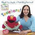 Elmo's World Teachers!