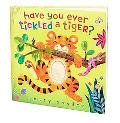 Have You Ever Tickled a Tiger?