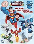 We Are the Super Friends
