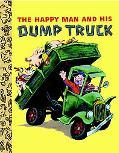 The Happy Man and His Dump Truck (Little Golden Treasures)
