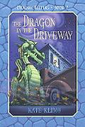 The Dragon in the Driveway  Dragon Keepers Book 2