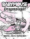 Babymouse #11: Dragonslayer
