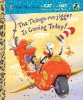 The Thinga-ma-jigger is Coming Today! (CITH Knows a Lot About That)