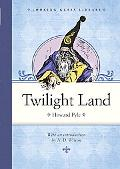 Twilight Land (Looking Glass Library)