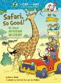Safari, So Good!: All About African Wildlife (Cat in the Hat's Learning Library)