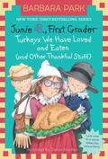 Junie B. , First Grader: Turkeys We Have Loved and Eaten (and Other Thankful Stuff) (Junie B...