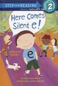 Here Comes Silent E! A Phonics Reader