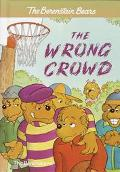 Berenstain Bears and the Wrong Crowd