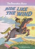 Berenstain Bears Ride like the Wind