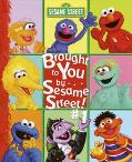 Brought to You by . . . Sesame Street #1