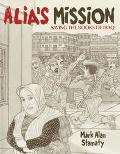 Alia's Mission Saving The Books Of Iraq--Inspired By a True Story