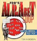 FDR's Alphabet Soup: New Deal America 1932-1939