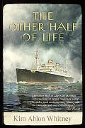 Other Half of Life: A Novel Based on the True Story of the MS St. Louis