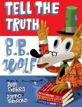 Tell the Truth, B. B. Wolf