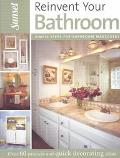 Reinvent Your Bathroom Over 60 Projects and Quick Decorating Ideas