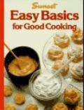 Easy Basics for Good Cooking - Sunset Books, Inc. - Paperback