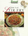 Low-Fat Stir-Fry Cook Book - Sunset Books, Inc. - Paperback