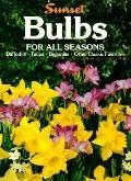 Bulbs for All Seasons - Sunset Books, Inc. - Paperback