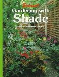 Gardening with Shade: Ideas for Planning & Planting - Sunset Books, Inc. - Paperback