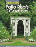 Southern Living: Patio Roofs and Gazebos