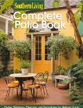 Complete Patio Book - Southern Living - Paperback