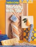Working with Tile - Southern Living - Paperback