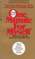 One Minute for Myself: How to Manage Your Most Valuable Asset