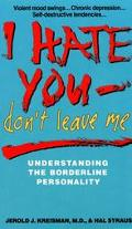 I Hate You-Don't Leave Me Understanding the Borderline Personality