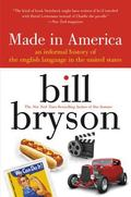 Made in America An Informal History of the English Language in the United States