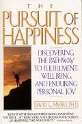 Pursuit of Happiness Discovering the Pathway to Fulfillment, Well-Being, and Enduring Person...