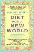 May All Be Fed A Diet for a New World  Including Recipes by Jia Patton and Friends