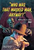 Who Was That Masked Man, Anyway?