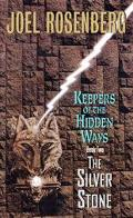 The Silver Stone: Keepers of the Hidden Ways Book Two