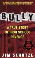 Bully A True Story of High School Revenge