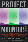 Project Moon Dust: Beyond Roswell - Exposing the Government's Continuing Covert UFO Investig...
