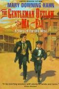 The Gentleman Outlaw and Me--Eli: A Story of the Old West