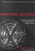 Paradigms Regained A Further Exploration of the Mysteries of Modern Science