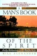 Man's Book of the Spirit: Daily Meditations for a Mindful Life - Bill Alexander - Paperback