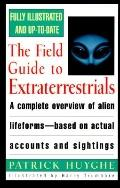 Field Guide to Extraterrestrials: Based on Actual Eyewitness Accounts and Sightings - Patric...