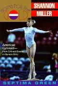 Going for the Gold: Shannon Miller - Septima Green - Paperback
