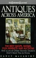 Antiques across America: The Best Shops, Shows, Flea Markets and Auctions and a Lot of Other...