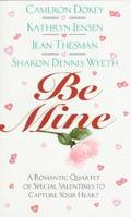 Be Mine: A Romantic Quartet of Special Valentines to Capture Your Heart
