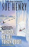 Murder on the Yukon Quest An Alaska Mystery