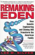 Remaking Eden How Genetic Engineering and Cloning Will Transform the American Family